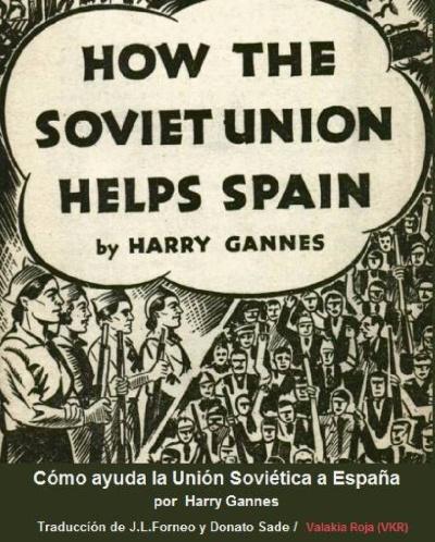 Cómo ayuda la Unión Soviética a España - escrito por Harry Gannes - traducido por el blog Cuestionatelotodo 822